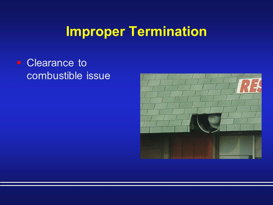 Improper Termination Clearance to combustible issue