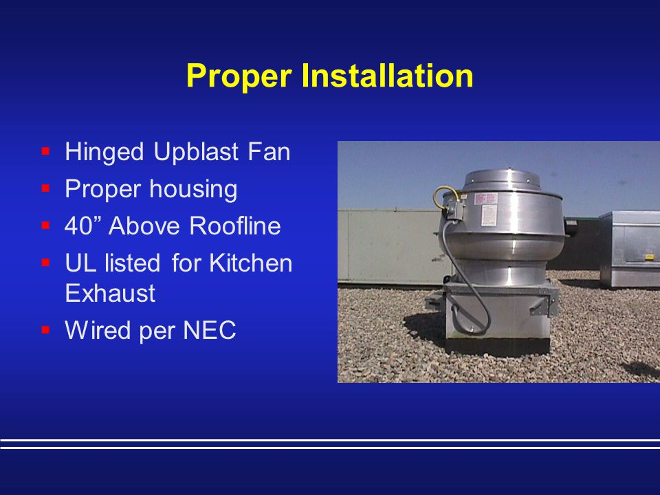 Proper Installation Hinged Upblast Fan Proper housing
