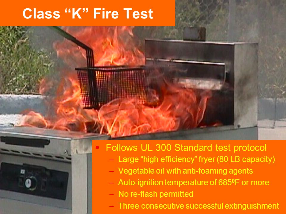 Class K Fire Test Follows UL 300 Standard test protocol