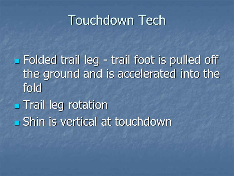 Touchdown Tech Folded trail leg - trail foot is pulled off the ground and is accelerated into the fold.
