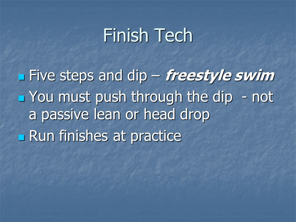 Finish Tech Five steps and dip – freestyle swim