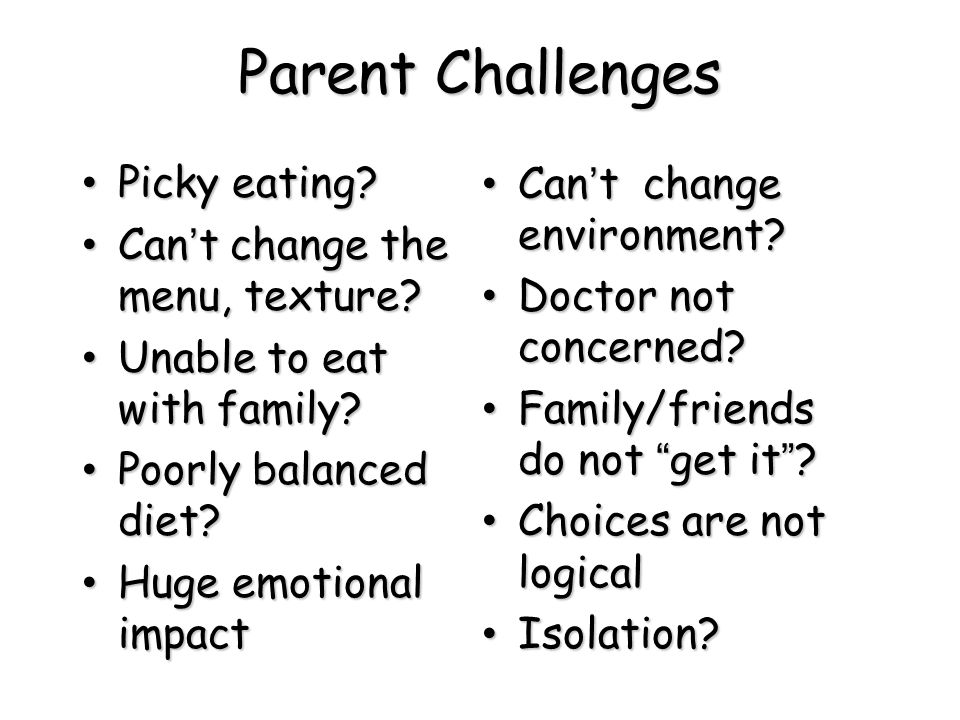 Parent Challenges Picky eating Can't change the menu, texture
