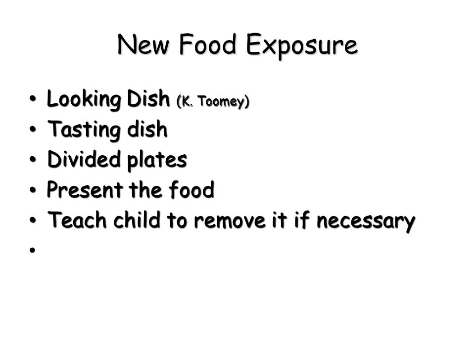 New Food Exposure Looking Dish (K. Toomey) Tasting dish Divided plates