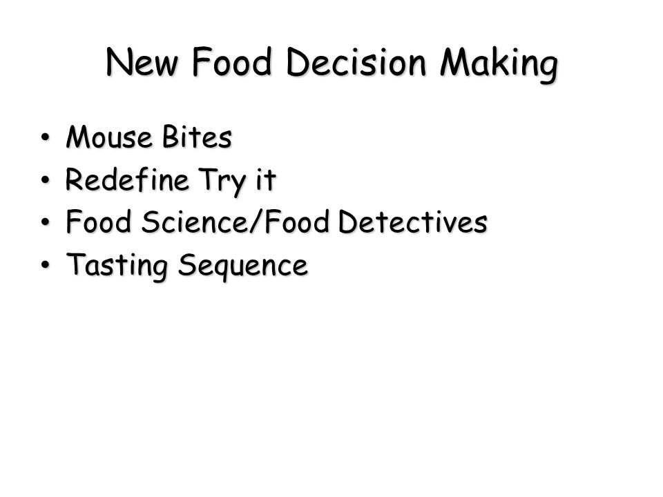 New Food Decision Making