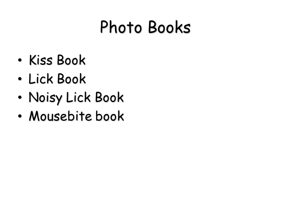 Photo Books Kiss Book Lick Book Noisy Lick Book Mousebite book