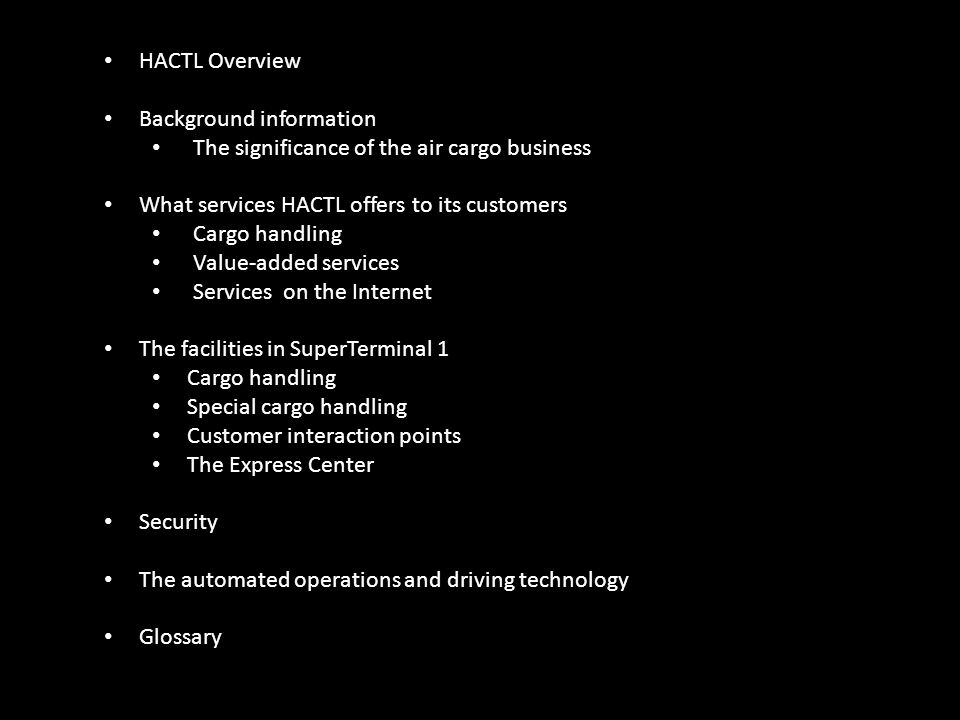 HACTL Overview Background information. The significance of the air cargo business. What services HACTL offers to its customers.