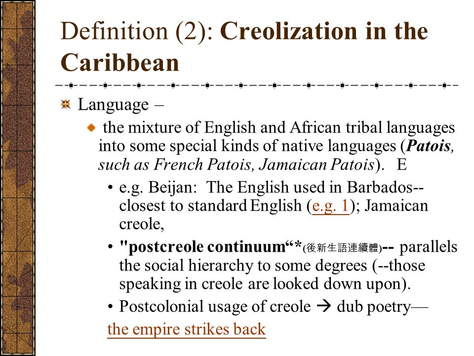 Definition (2): Creolization in the Caribbean