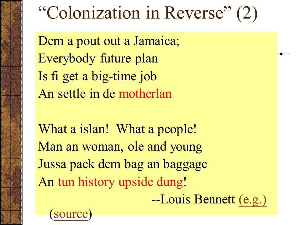 Colonization in Reverse (2)