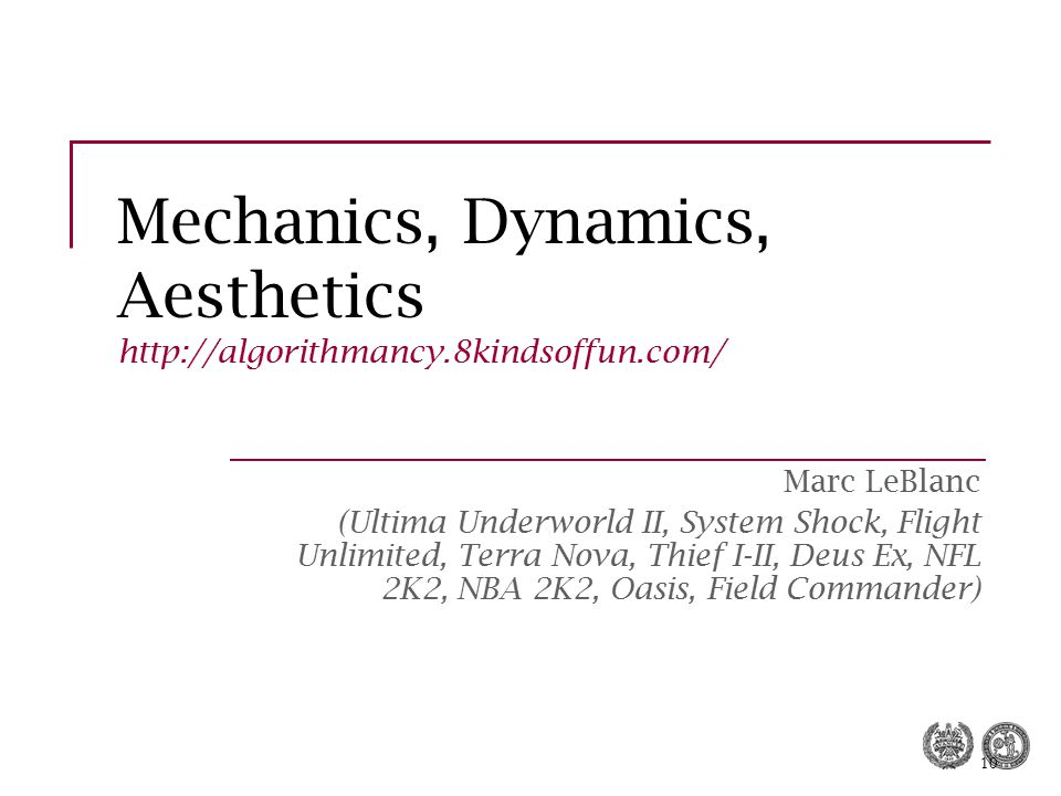 Mechanics, Dynamics, Aesthetics http://algorithmancy.8kindsoffun.com/