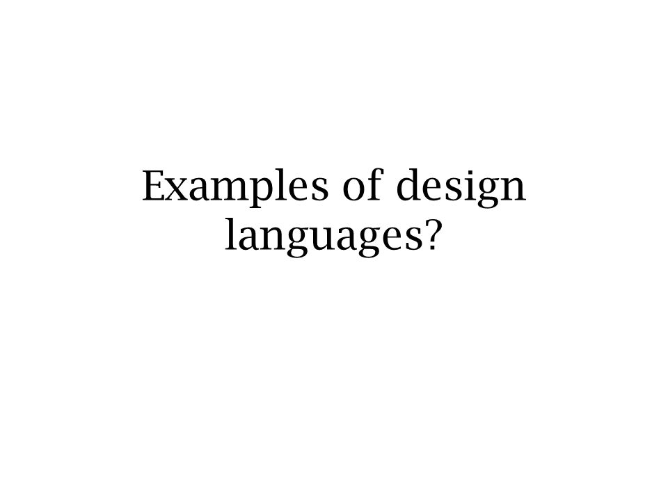 Examples of design languages