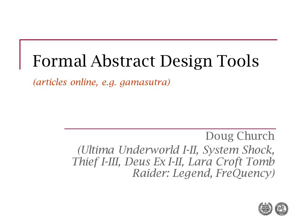 Formal Abstract Design Tools (articles online, e.g. gamasutra)