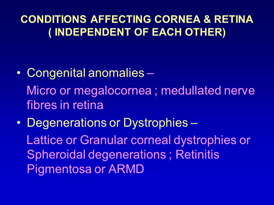 CONDITIONS AFFECTING CORNEA & RETINA ( INDEPENDENT OF EACH OTHER)
