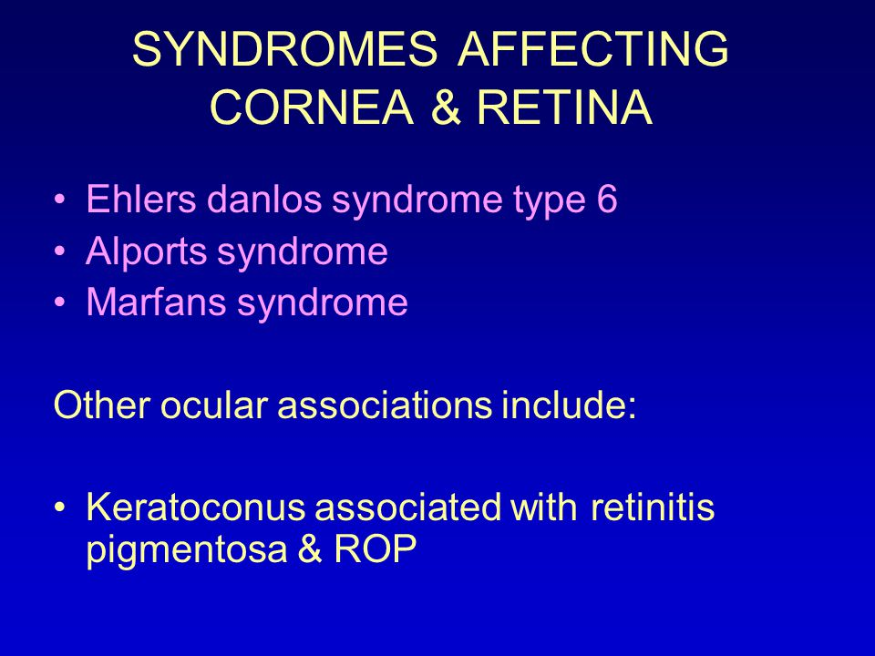 SYNDROMES AFFECTING CORNEA & RETINA