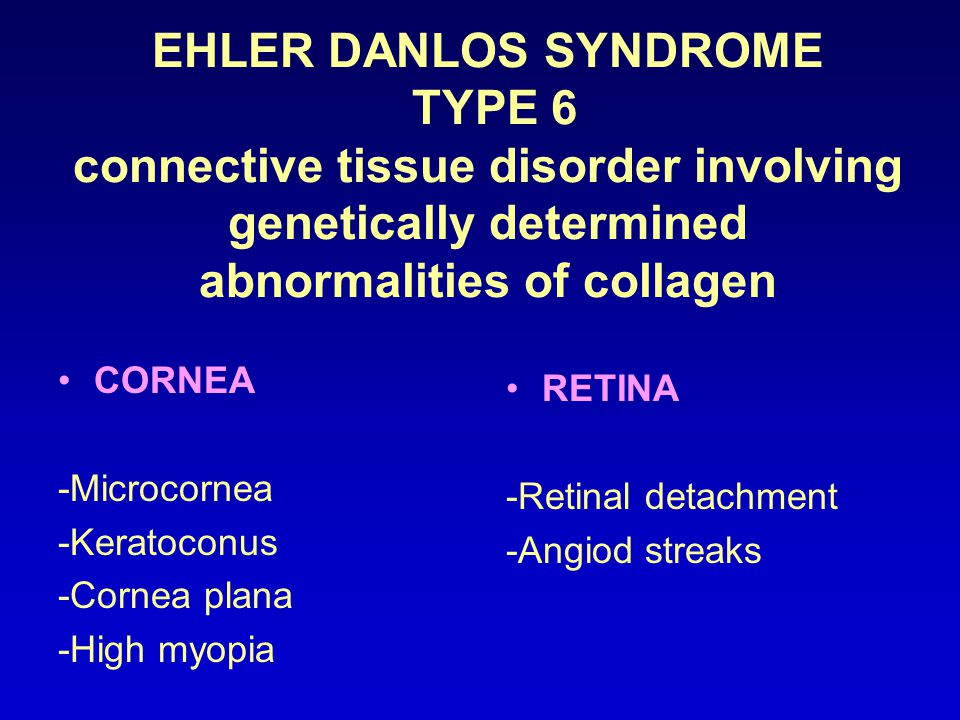 EHLER DANLOS SYNDROME TYPE 6 connective tissue disorder involving genetically determined abnormalities of collagen