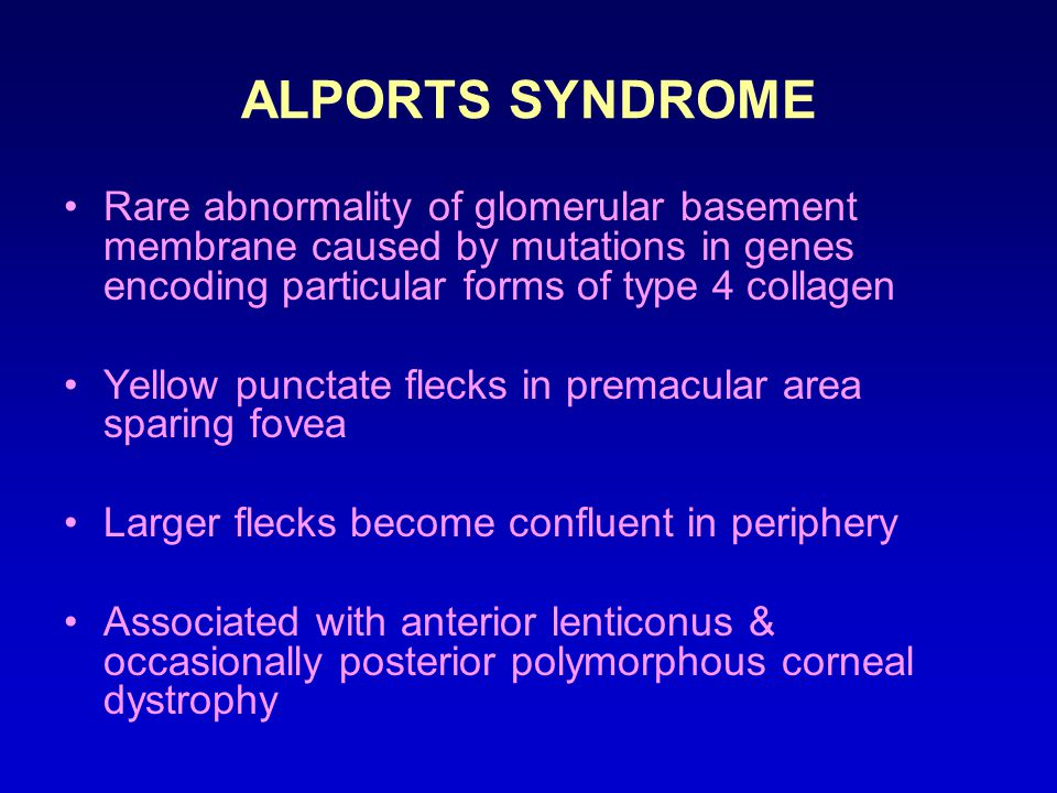 ALPORTS SYNDROME Rare abnormality of glomerular basement membrane caused by mutations in genes encoding particular forms of type 4 collagen.