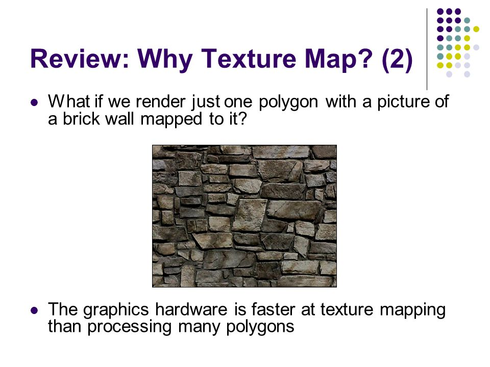 Review: Why Texture Map (2)