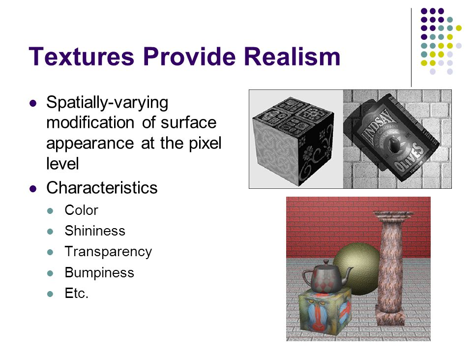 Textures Provide Realism