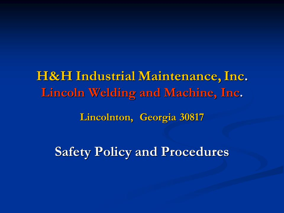 H&H Industrial Maintenance, Inc. Lincoln Welding and Machine, Inc.