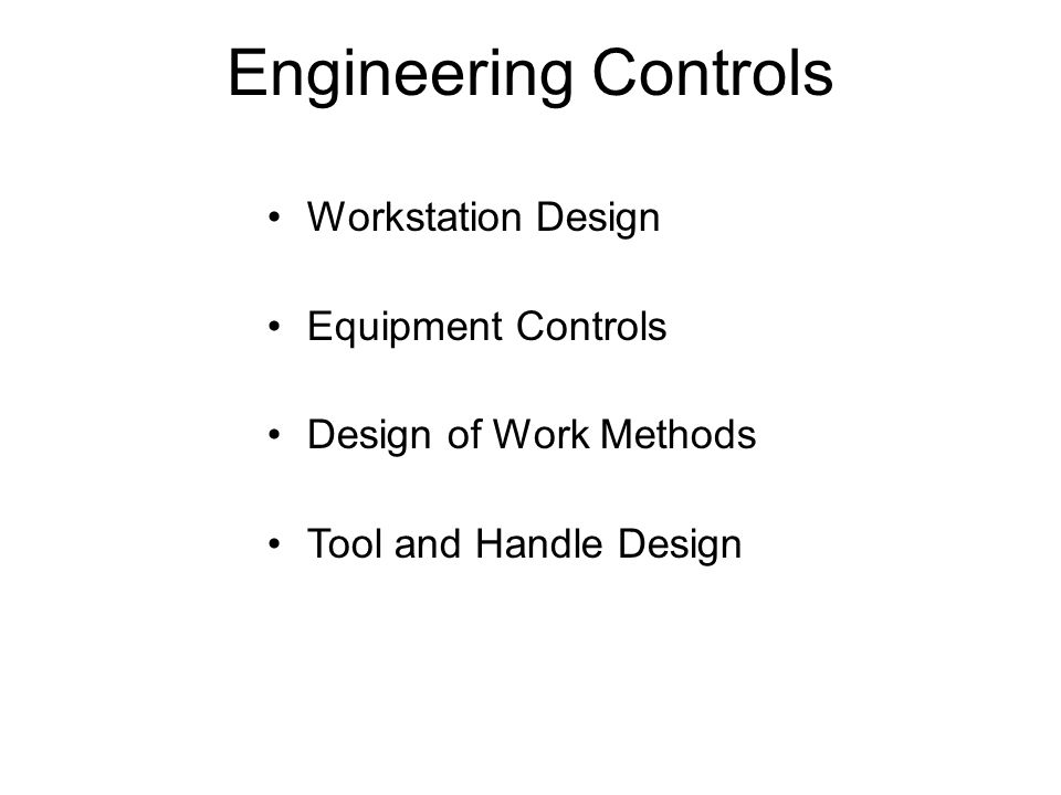 Engineering Controls Workstation Design Equipment Controls