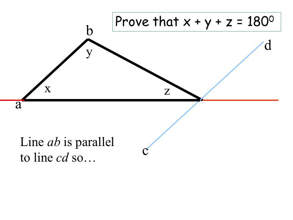 b d a c Prove that x + y + z = 1800 y x z