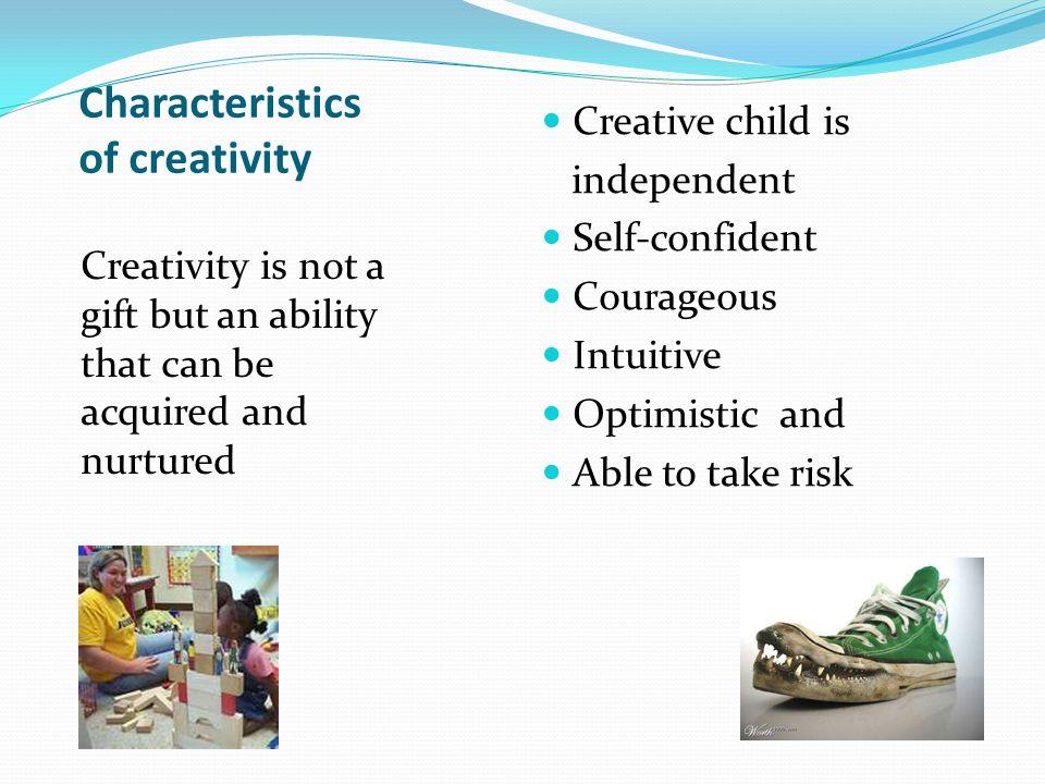 Characteristics of creativity