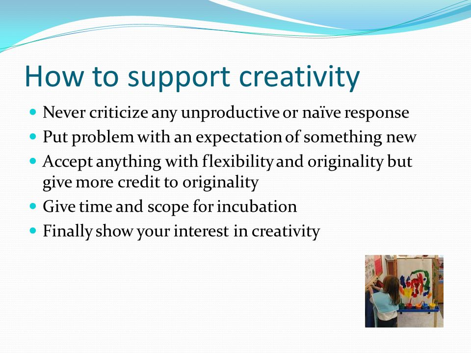 How to support creativity