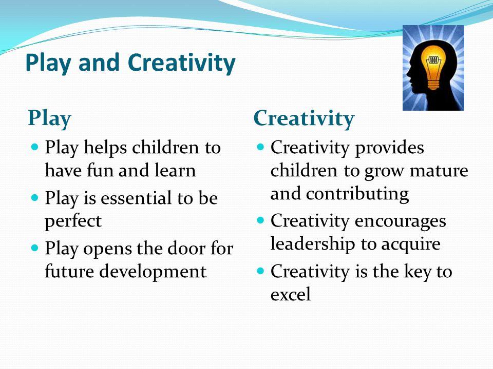 Play and Creativity Play Creativity