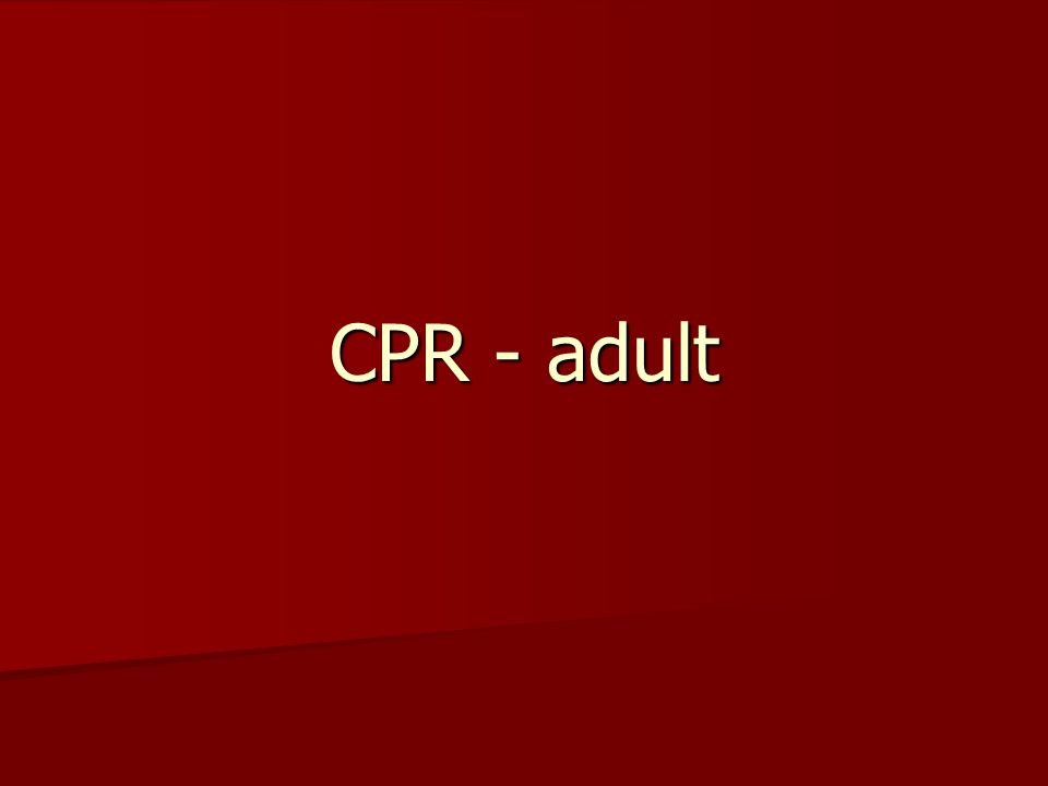 CPR - adult