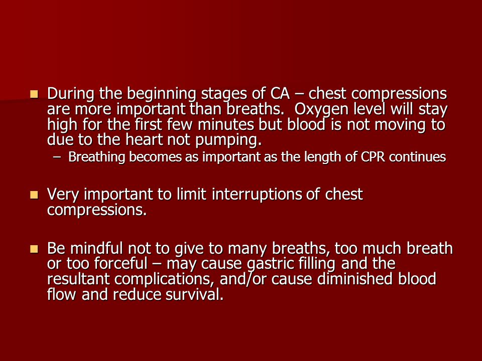 Very important to limit interruptions of chest compressions.