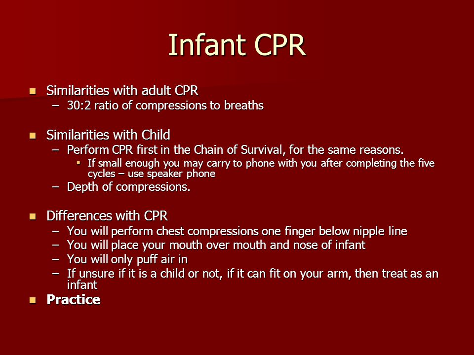 Infant CPR Similarities with adult CPR Similarities with Child
