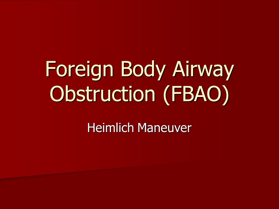 Foreign Body Airway Obstruction (FBAO)