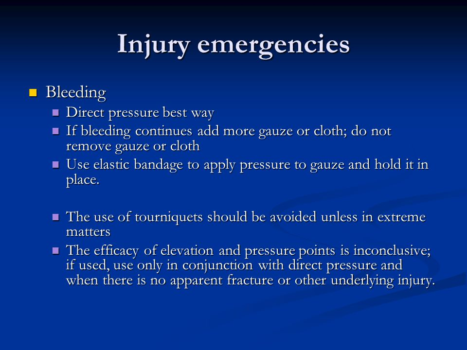 Injury emergencies Bleeding Direct pressure best way