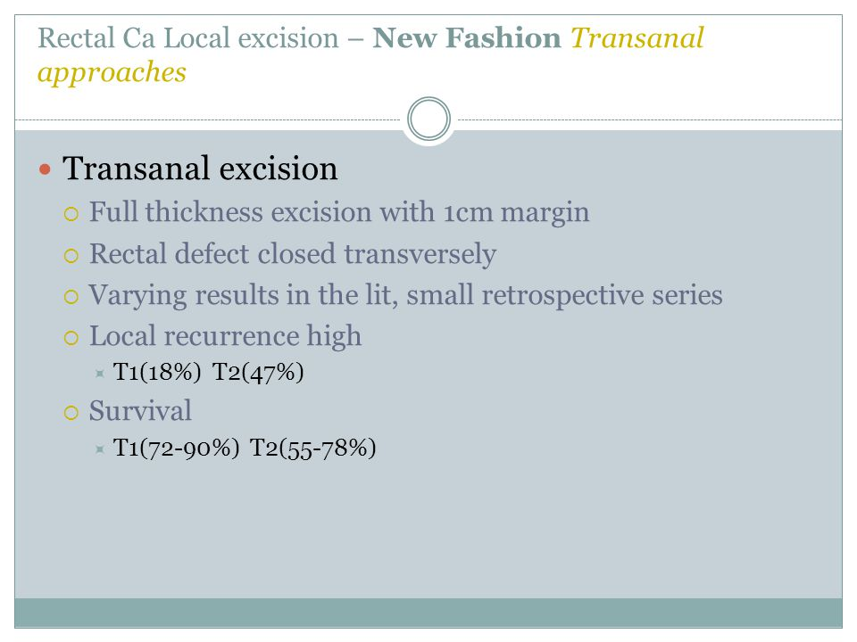 Rectal Ca Local excision – New Fashion Transanal approaches