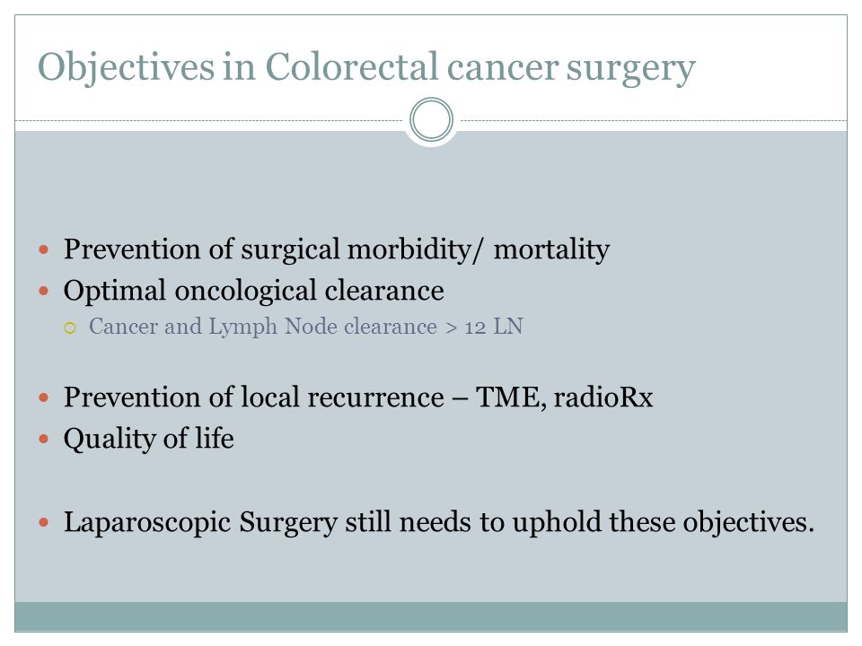 Objectives in Colorectal cancer surgery