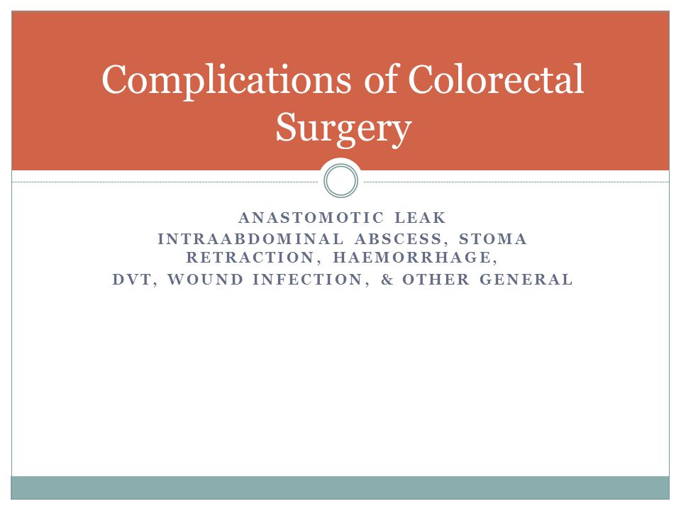 Complications of Colorectal Surgery