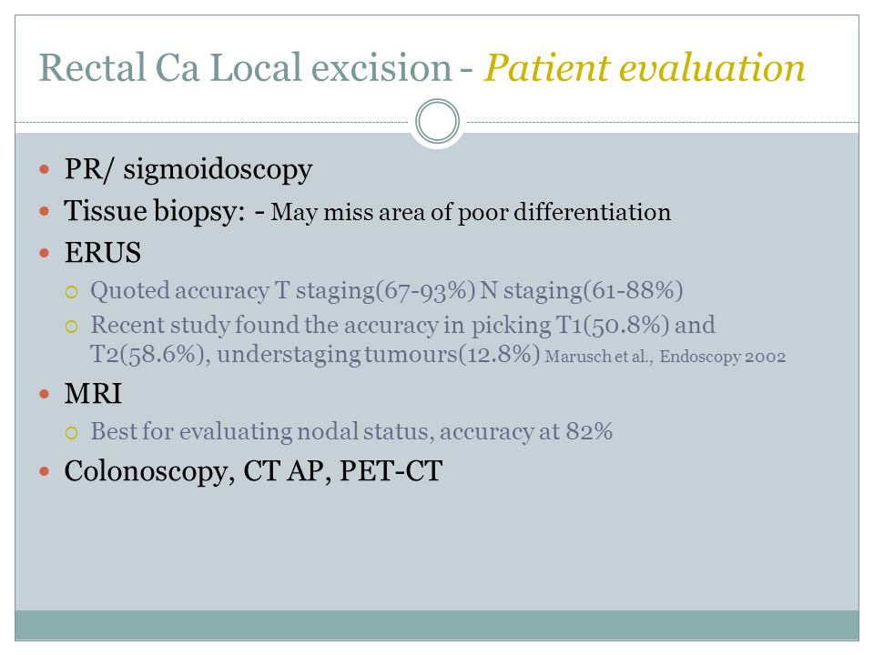 Rectal Ca Local excision - Patient evaluation