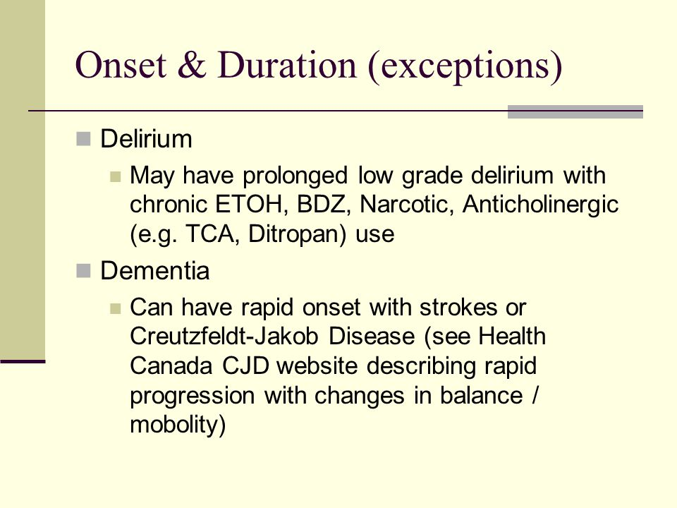 Onset & Duration (exceptions)