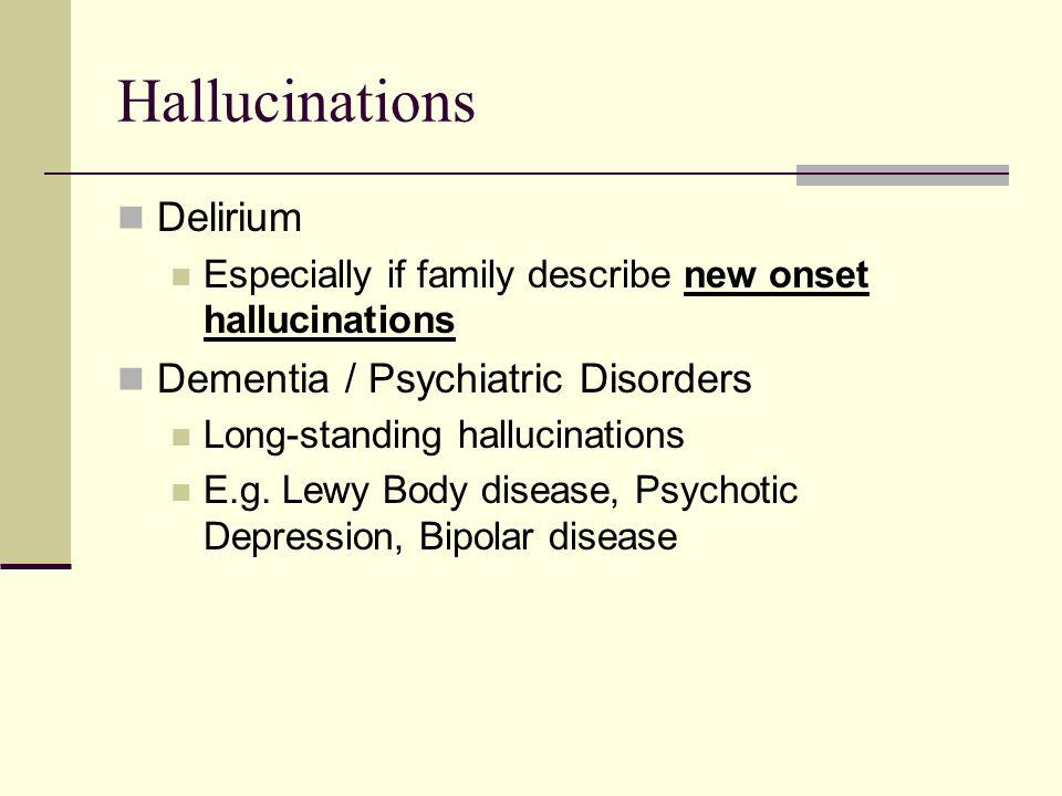 Hallucinations Delirium Dementia / Psychiatric Disorders