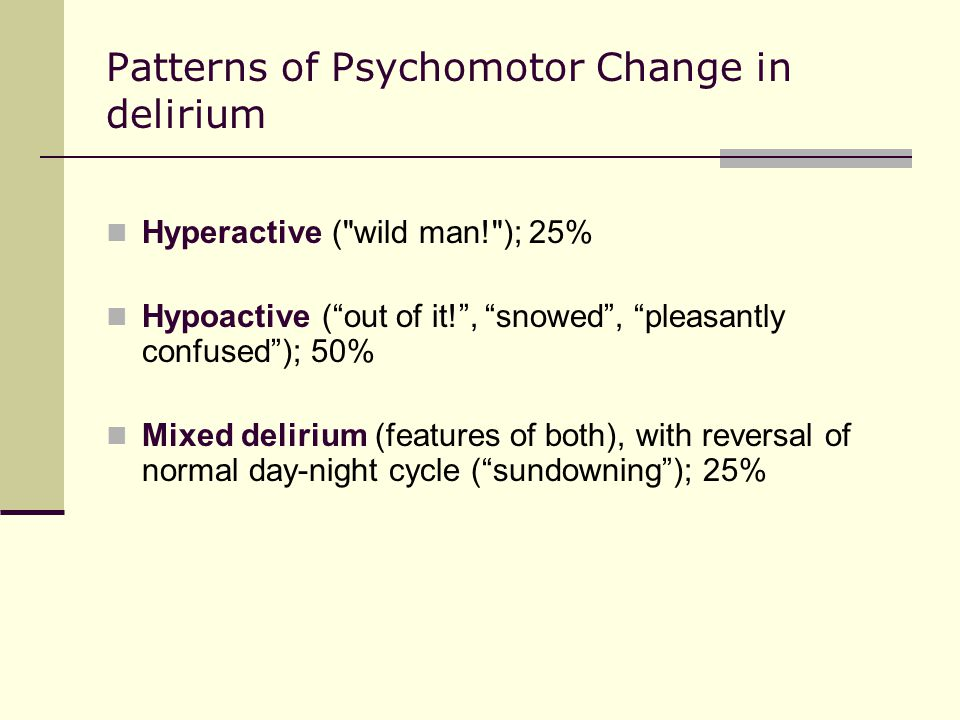 Patterns of Psychomotor Change in delirium