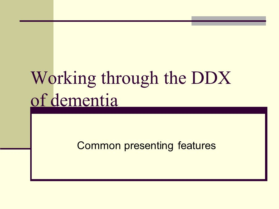 Working through the DDX of dementia