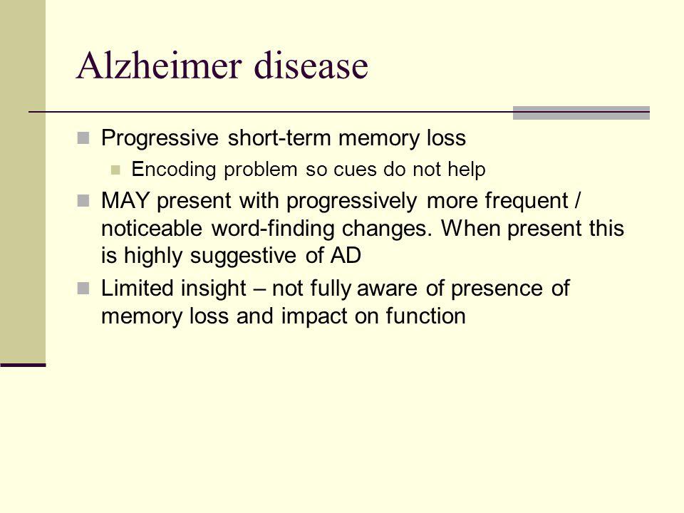 Alzheimer disease Progressive short-term memory loss