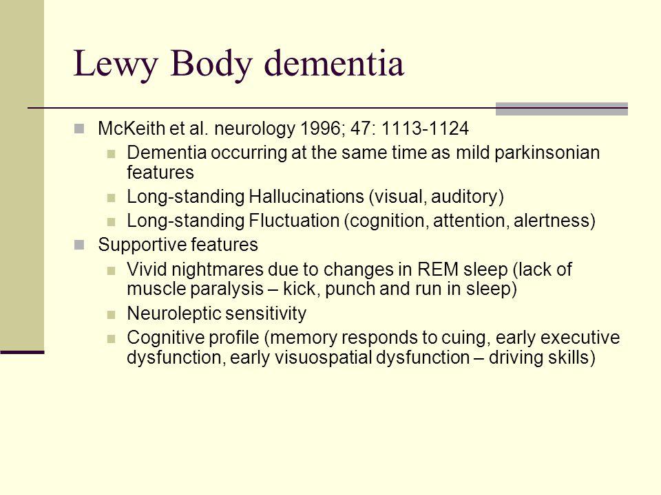 Lewy Body dementia McKeith et al. neurology 1996; 47: 1113-1124