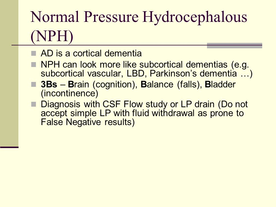 Normal Pressure Hydrocephalous (NPH)