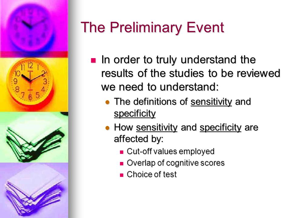 The Preliminary Event In order to truly understand the results of the studies to be reviewed we need to understand:
