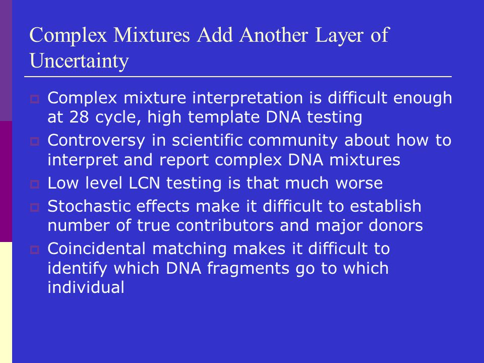 Complex Mixtures Add Another Layer of Uncertainty