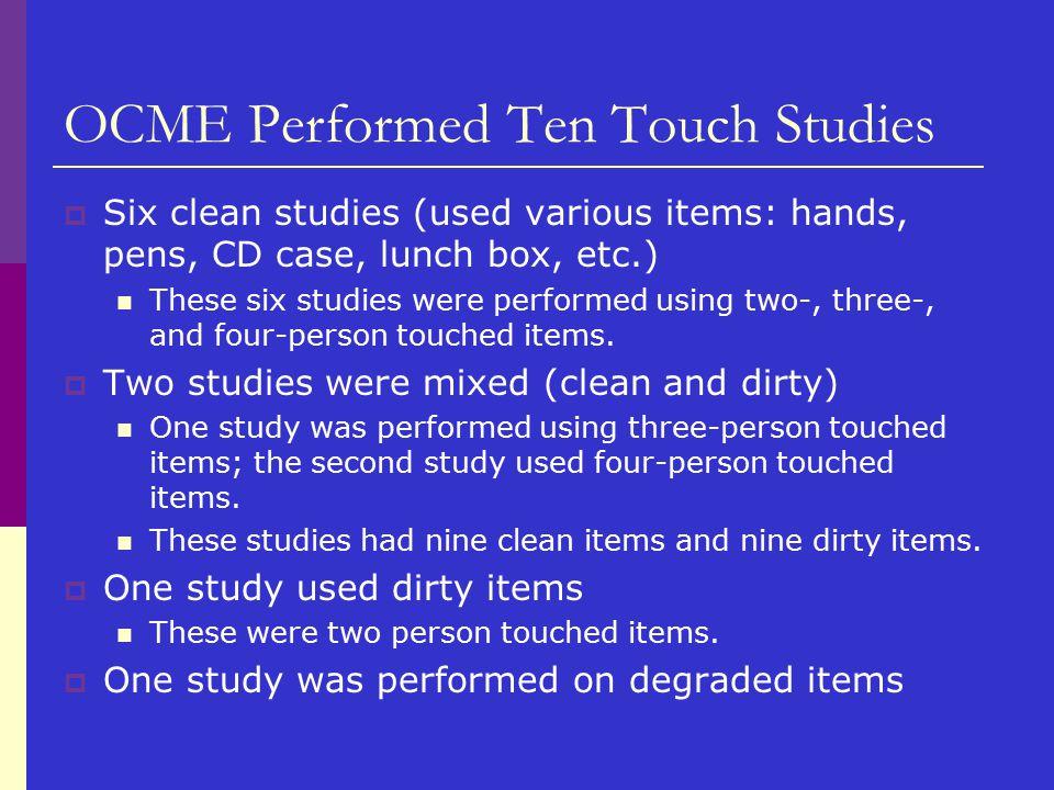 OCME Performed Ten Touch Studies