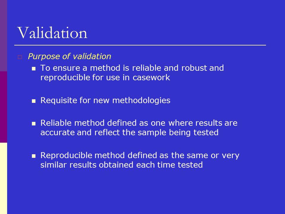 Validation Purpose of validation