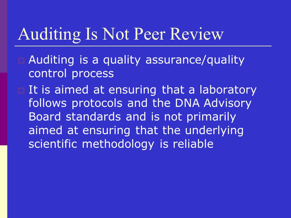Auditing Is Not Peer Review