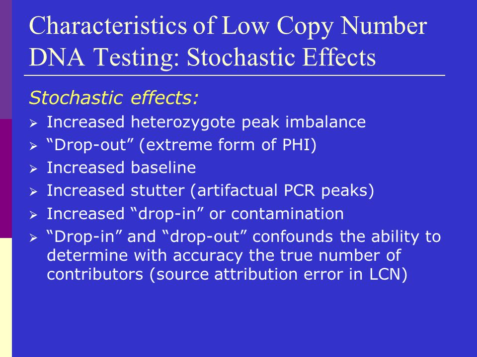 Characteristics of Low Copy Number DNA Testing: Stochastic Effects