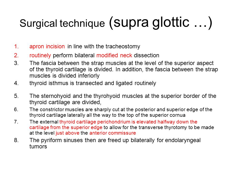 Surgical technique (supra glottic …)